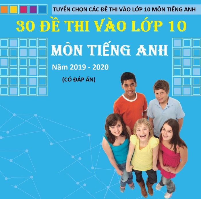 Tải sách: 30 đề thi vào lớp 10 môn tiếng anh năm 2019-2020