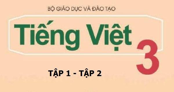 Tải sách: Sách Giáo Khoa Tiếng Việt Lớp 3 tập 1,2 (bản đẹp)
