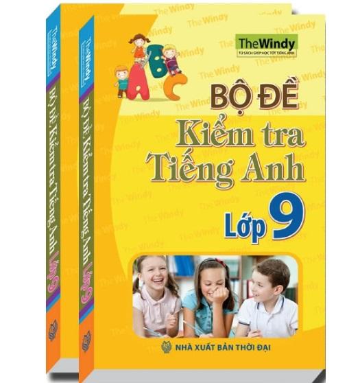 Tải sách: Bộ đề kiểm tra tiếng Anh lớp 9 – The Windy