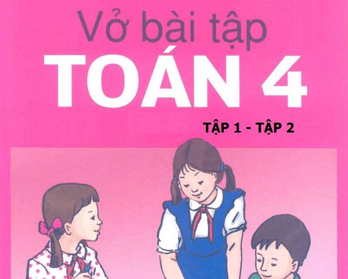Tải sách: Vở bài tập toán 4 tập 1,2