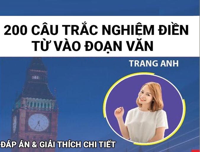 Tải sách: 200 câu trắc nghiệm điền từ vào đoạn văn – Cô Trang Anh