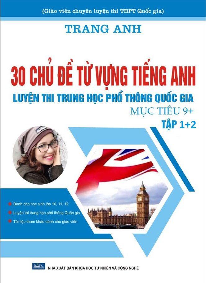 Tải sách: 30 chủ đề từ vựng tiếng anh tập 1,2 – Cô Trang Anh
