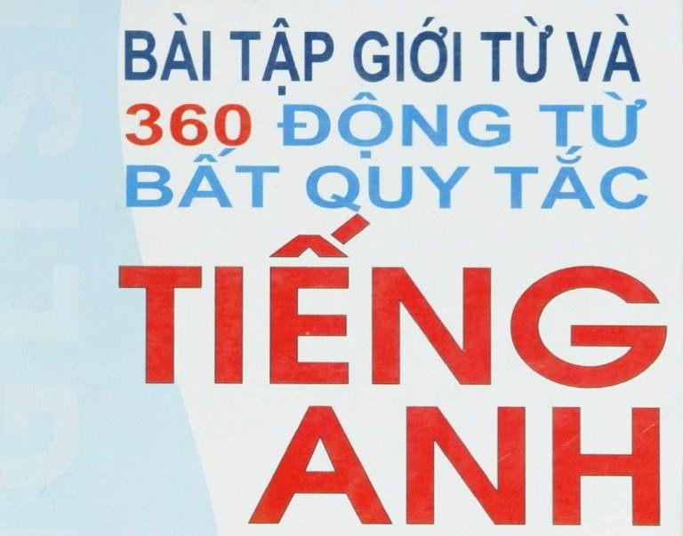 Tải sách: Bài tập giới từ và 360 động từ bất quy tắc tiếng Anh