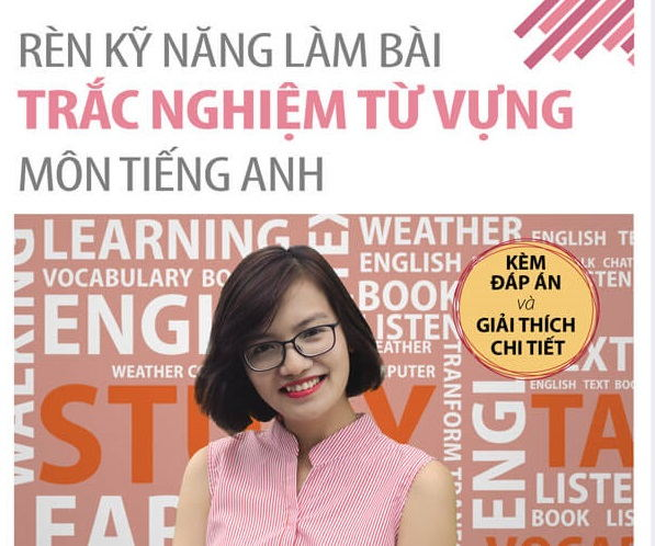 Tải sách: Rèn kỹ năng làm bài trắc nghiệm từ vựng môn tiếng anh
