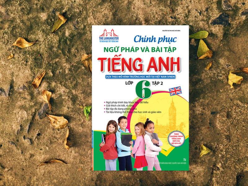 Tải sách: Chinh phục ngữ pháp và bài tập tiếng Anh lớp 6 tập 1,2