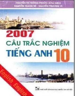 Tải sách: 2007 Câu Trắc Nghiệm Tiếng Anh 10