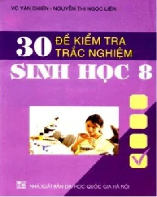 Tải sách: 30 Đề Kiểm Tra Trắc Nghiệm Sinh Học Lớp 8