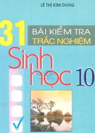 Tải sách: 31 Bài Kiểm Tra Trắc Nghiệm Sinh Học 10