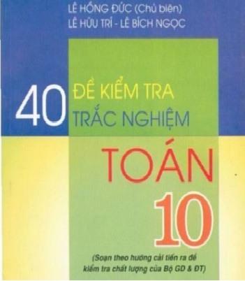 Tải sách: 40 Đề Kiểm Tra Trắc Nghiệm Toán 10