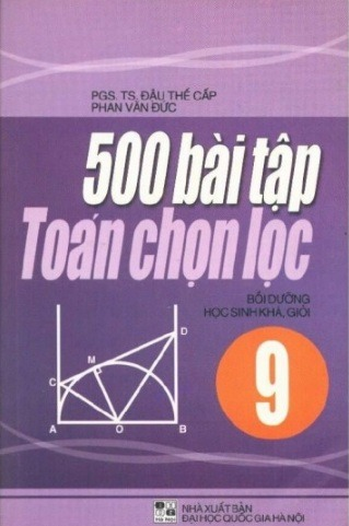 Tải sách: 500 Bài Toán Chọn Lọc 9
