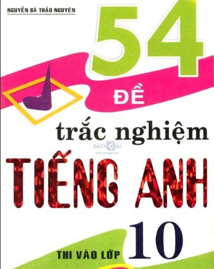 Tải sách: 54 Đề Trắc Nghiệm Tiếng Anh Thi Vào Lớp 10