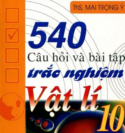 Tải sách: 540 Câu Hỏi Và Bài Tập Trắc Nghiệm Vật Lý 10