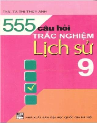 Tải sách: 555 Câu Hỏi Trắc Nghiệp Lịch Sử Lớp 9