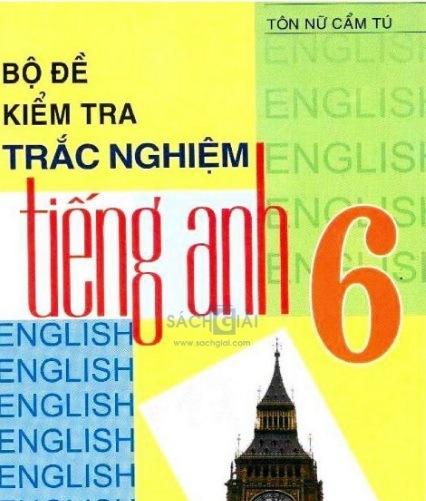 Tải sách: Bộ Đề Kiểm Tra Trắc Nghiệm Tiếng Anh 6