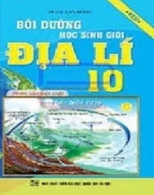 Tải sách: Bồi Dưỡng Học Sinh Giỏi Địa Lí Lớp 10