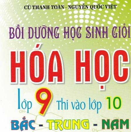 Tải sách: Bồi Dưỡng Học Sinh Giỏi Hóa Học Lớp 9 Thi Vào Lớp 10 Bắc-Trung-Nam