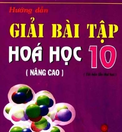 Tải sách: Hướng Dẫn Giải Bài Tập Hóa Học 10 Nâng Cao