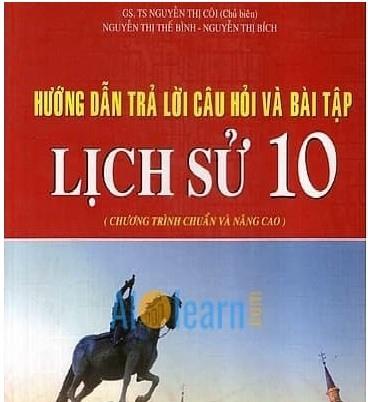 Tải sách: Hướng Dẫn Trả Lời Câu Hỏi Và Bài Tập Lịch Sử Lớp 10