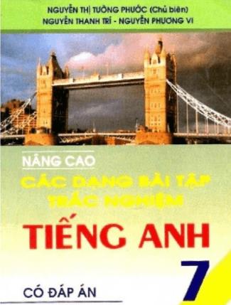Tải sách: Nâng Cao Các Dạng Bài Tập Trắc Nghiệm Tiếng Anh 7