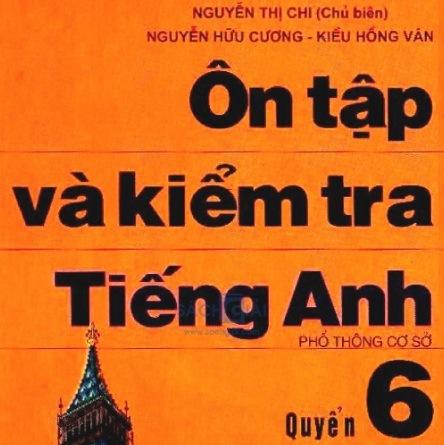 Tải sách: Ôn Tập Và Kiểm Tra Tiếng Anh Quyển 6