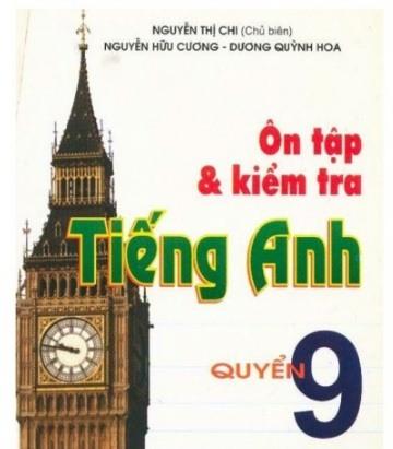 Tải sách: Ôn Tập Và Kiểm Tra Tiếng Anh Quyển 9