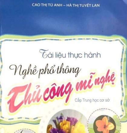 Tải sách: Tài Liệu Thực Hành Nghề Phổ Thông Thủ Công Mĩ Nghệ Cấp THCS