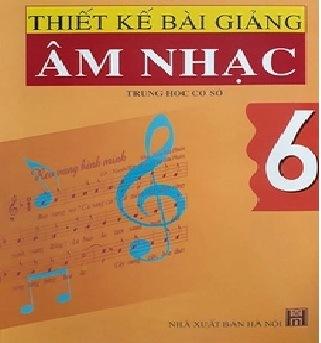 Tải sách: Thiết Kế Bài Giảng Âm Nhạc 6