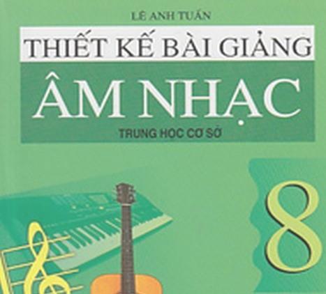 Tải sách: Thiết Kế Bài Giảng Âm Nhạc 8