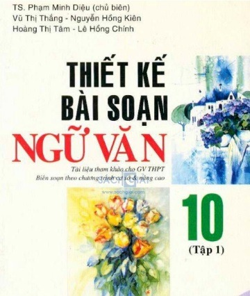 Tải sách: Thiết Kế Bài Soạn Ngữ Văn 10 Tập 1