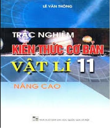 Tải sách: Trắc Nghiệm Kiến Thức Cơ Bản Vật Lý 11 Nâng Cao