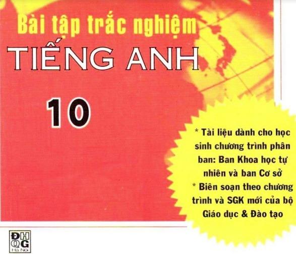 Tải sách: Bài Tập Trắc Nghiệm Tiếng Anh 10 –  Nguyễn Phú Thọ