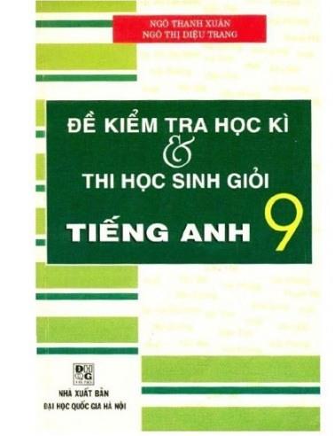 Tải sách: Đề Kiểm Tra Học Kì Và Thi Học Sinh Giỏi Tiếng Anh 9
