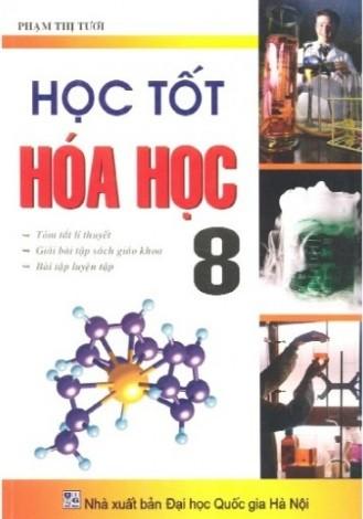 Tải sách: Học Tốt Hóa Học 8 – Phạm Thị Tươi