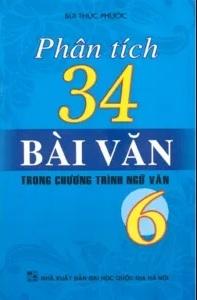 Tải sách: Phân Tích 34 Bài Văn Trong Chương Trình Ngữ Văn 6
