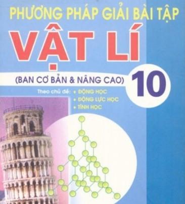 Tải sách: Phương Pháp Giải Bài Tập Vật Lý 10 Cơ Bản và Nâng Cao