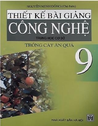 Tải sách: Thiết Kế Bài Giảng Công Nghệ 9: Trồng Cây Ăn Quả