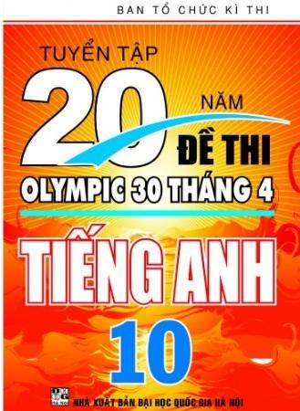 Tải sách: Tuyển Tập 20 Năm Đề Thi Olympic 30 Tháng 4 Tiếng Anh 10