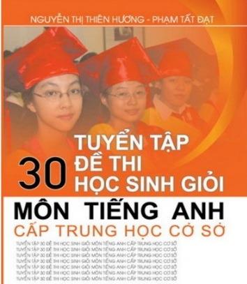 Tải sách: Tuyển Tập 30 Đề Thi Học Sinh Giỏi Môn Tiếng Anh Cấp Trung Học Cơ Sở