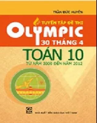 Tải sách: Tuyển Tập Đề Thi Olympic 30 Tháng 4 Toán 10 Từ Năm 2000 Đến Năm 2012