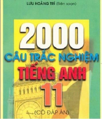 Tải sách: 2000 Câu Trắc Nghiệm Tiếng Anh 11 Có Đáp Án