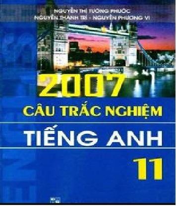Tải sách: 2007 Câu Trắc Nghiệm Tiếng Anh 11