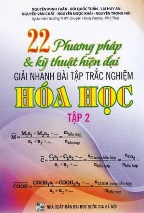 Tải sách: 22 Phương Pháp Và Kỹ Thuật Hiện Đại Giải Nhanh Bài Tập Trắc Nghiệm Hóa Học Tập 1,Tập 2