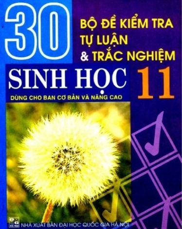 Tải sách: 30 Bộ Đề Kiểm Tra Tự Luận và Trắc Nghiệm Sinh Học 11
