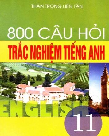 Tải sách: 800 Câu Hỏi Trắc Nghiệm Tiếng Anh 11