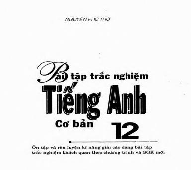 Tải sách: Bài Tập Trắc Nghiệm Tiếng Anh 12 Cơ Bản