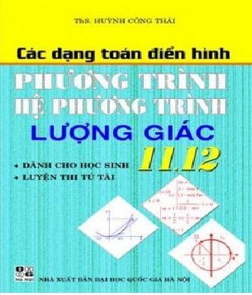 Tải sách: Các Dạng Toán Điển Hình Phương Trình, Hệ Phương Trình, Lượng Giác 11, 12