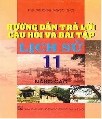 Tải sách: Hướng Dẫn Trả Lời Câu Hỏi Và Bài Tập Lịch Sử 11 Nâng Cao