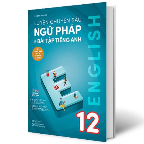 Tải sách: Luyện chuyên sâu ngữ pháp và bài tập tiếng anh 12