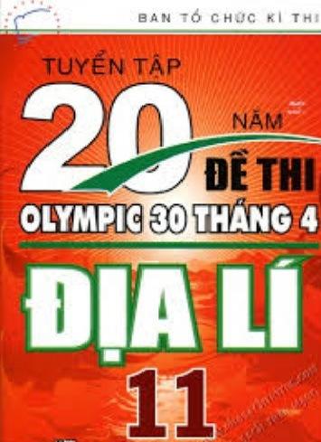 Tải sách: Tuyển Tập 20 Năm Đề Thi Olympic Địa Lí Lớp 11
