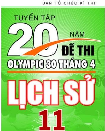 Tải sách: Tuyển Tập 20 Năm Đề Thi Olympic Lịch Sử Lớp 11